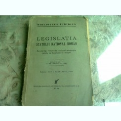 LEGISLATIA STATULUI NATIONAL ROMAN - VOL VI - 1- 28 FEBRUARIE 1941 REDACTOR ION I NEDELESCU 292 PAG FORMAT APROPIAT A , COPERTI ORIGINALE BROSATE]