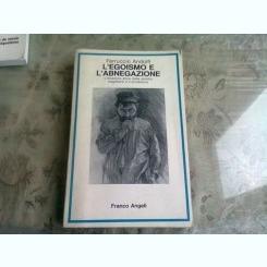 L'EGOISMO E L'ABNEGAZIONE - FERRUCCIO ANDOLFI  (CARTE IN LIMBA ITALIANA_