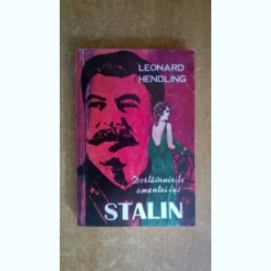 Leonard Hendling - Destainuirile amantei lui Stalin