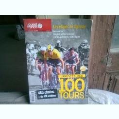 L'EPOPEE DES 100 TOURS 1903-2013  (EPOPEEA CICLISMULUI, TEXT IN LIMBA FRANCEZA)