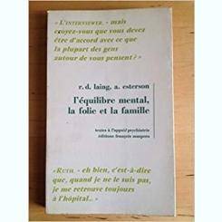 L'EQUILIBRE MENTAL, LA FOLIE ET LA FAMILLE - R.D. LAING  (CARTE IN LIMBA FRANCEZA)