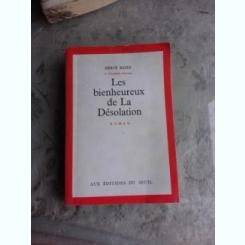LES BIENHEUREUX DE LA DESOLATION - HERVE BAZIN  (VARTE IN LIMBA FRANCEZA)
