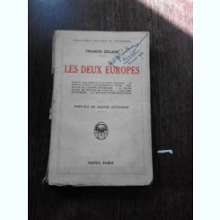 LES DEUX EUROPES - FRANCIS DELAISI   (CARTE IN LIMBA FRANCEZA)