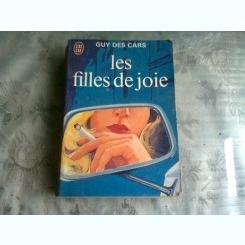 LES FILLES DE JOIE - GUY DES CARS  (FETELE BUCURIEI,  LIMBA FRANCEZA)