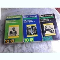 LES GRANDS PHILOSOPHES - KARL JASPERS  3 VOLUME  (CARTE IN LIMBA FRANCEZA)
