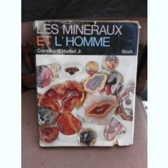 Les mineraux et l'homme - Cornelius S. Hurlbut jr.  (text in limba franceza)