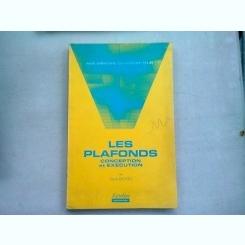 LES PLAFONDS. CONCEPTION ET EXECUTION - RENE BAYON