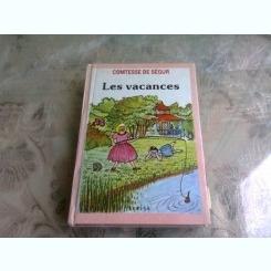 LES VACANCES - COMTESSE DE SEGUR  (CARTE IN LIMBA FRANCEZA)