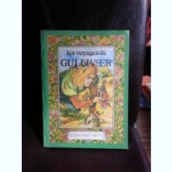 LES VOYAGES DE GULLIVER - JONATHAN SWIFT  (CARTE IN LIMBA FRANCEZA)