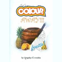 Let`s Colour Away!!! - Kingsley Cnwabia  (carte de colorat)