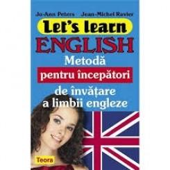LET'S LEARN ENGLISH. METODA PENTRU INCEPATORI DE INVATARE A LIMBII ENGLEZE - JO-ANN PETERS & JEAN MICHEL RAVIER