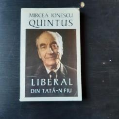 LIBERAL DIN TATA-N FIU - MIRCEA IONESCU QUINTUS