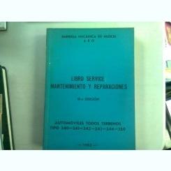 LIBRO SERVICE MANTENIMIENTO Y REPARACIONES AUTOMOVILES TODOS TERRENOS TIPO 240-241-242-243-244-320  (MANUAL DE SERVICE, INTRETINERE SI REPARATII PENTRU AUTOMOBILELE DE TEREN TIP 240-241-242-243-244-320)
