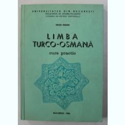 LIMBA TURCO - OSMANA , CURS PRACTIC DE MIHAI MAXIM , BUCURESTI 1984