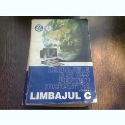 Limbajele C Si C++ Pentru Incepatori Vol I - Liviu Negrescu