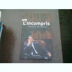 L'INCOMPRIS - FRANCOIS DE LABARRE  (CARTE IN LIMBA FRANCEZA)