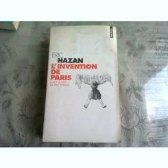 L'INVENTION DE PARIS - ERIC HAZAN  (CARTE IN LIMBA FRANCEZA)