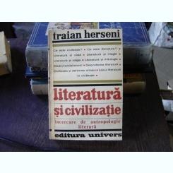 Literatura si civilizatie - Traian Herseni