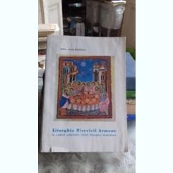 Liturghia bisericii armene in cadrul celorlalte rituri liturghice rasaritene - Zareh Baronian  Teza de doctorat