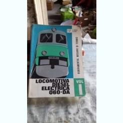 LOCOMOTIVA DIESEL ELECTRICA 060-DA - ST. DINU   VOL.1