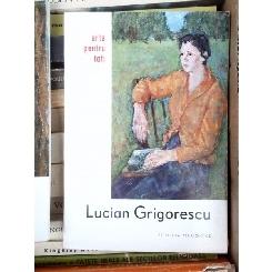 LUCIAN GRIGORESCU , ARTA PENTRU TOTI , MOSESCU MACIUCA