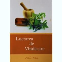 LUCRAREA DE VINDECARE, ELLEN WHITE