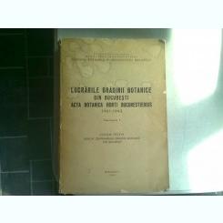 LUCRARILE GRADINII BOTANICE DIN BUCURESTI 1961-1962   (volum festiv)