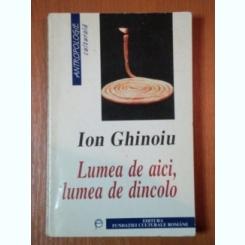 LUMEA DE AICI, LUMEA DE DINCOLO de ION GHINOIU 1999