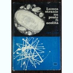 LUMEA STRANIE NU POATE FI OCOLITA - DANIL S. DANIN