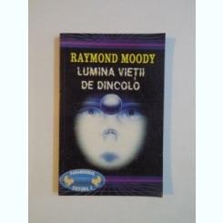 LUMINA DE DINCOLO DE RAYMOND MOODY 1995