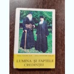 LUMINA SI FAPTELE CREDINTEI - CLEOPA ILIE, IOANICHIE BALAN