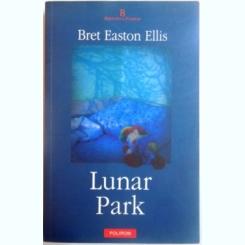 LUNAR PARK DE BRET EASTON ELLIS
