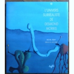 L'UNIVERS SURREALISTE DE DESMOND MORRIS - MICHEL REMY  ALBUM