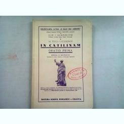 M. TULLI CICERONIS. IN CATILINAM. ORATIO PRIMA - ILIE I. ALMAJEANU