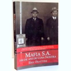 MAFIA S/A/, 100 DE ANI DE COSA NOSTRA - ERIC FRATTINI