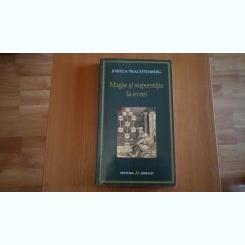 MAGIE SI SUPERSTITIE LA EVREI-JOSHUA TRACHTENBERG