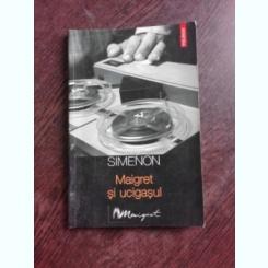 MAIGRET SI UCIGASUL - GEORGES SIMENON