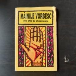 MAINILE VORBESC, MIC GHID DE CHIROMANTIE - ANA IONESCU