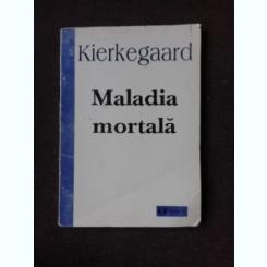 MALADIA MORTALA - KIERKEGAARD