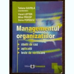 Managementul organizatiilor - Tatiana Gavrila