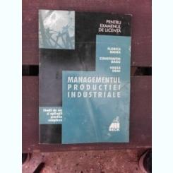 MANAGEMENTUL PRODUCTIEI INDUSTRIALE - FLORICA BADEA  (PENTRU EXAMENUL DE LICENTA)