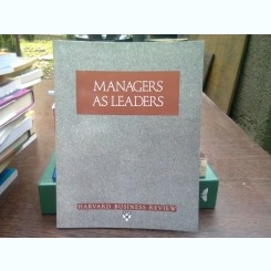 Managers as leaders - Harvard business review   (Managerii ca lideri)