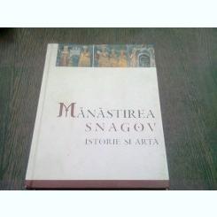 MANASTIREA SNAGOV. ISTORIE SI ARTA - ALBUM DE SEBASTIAN NAZARU