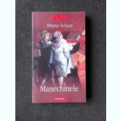 MANECHINELE - BRUNO SCHULZ