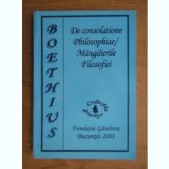 MANGAIERILE FILOSOFIEI - BOETHIUS  (EDITIE BILINGVA ROMANA LATINA)