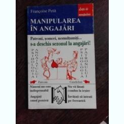 MANIPULAREA IN ANGAJARI - FRANCOISE PETIT