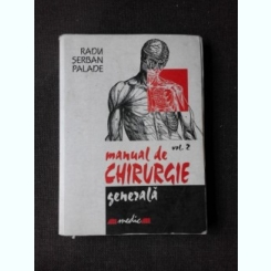 MANUAL DE CHIRURGIE GENERALA - RADU SERBAN PALADE VOL. II
