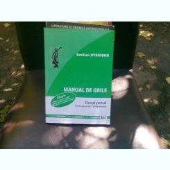 MANUAL DE GRILE DREPT PENAL - EMILIAN STANISOR