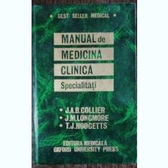 MANUAL DE MDEICINA CLINICA -SPECIALITATI - J.A.B. COLLIER /J.M. LONGMORE/T.J.HODGETTS