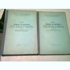 MANUAL DE METODICA PENTRU ORGANIZAREA SI DESFASURAREA PREGATIRII FORMATIILOR DE APARARE CIVILA - 2 VOLUME